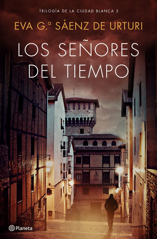 Image of Los señores del tiempo (Eva García Sáenz de Urturi)
