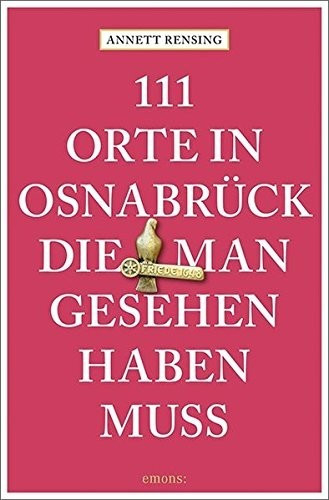 #111 Orte in Osnabrück, die man gesehen haben muss (ISBN: 9783740802394)#