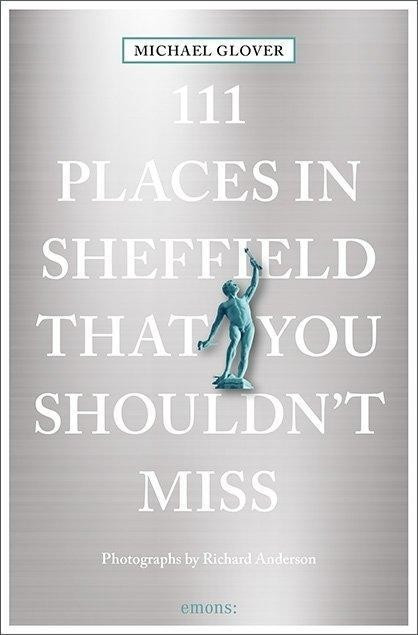 #111 Places in Sheffield that you shouldn't miss (ISBN: 9783740800222)#