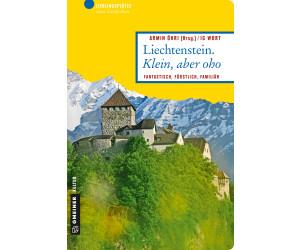 Liechtenstein. Klein, aber oho (ISBN: 9783839219867)